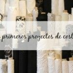 Mis primeros proyectos de costura: Regalos handmade